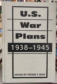U.S. War Plans : 1938-1945 (Art of War)