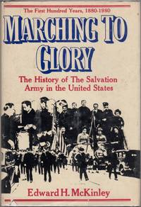 image of Marching to Glory: The History of the Salvation Army in the United States of America, 1880-1980