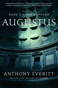 Augustus : The Life of Rome's First Emperor by Anthony Everitt - Paperback - 2007 - from ThriftBooks and Biblio.com