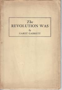 The Revolution Was by  Garet (Edward Peter Garrett) Garrett - Paperback - Eleventh Printing - 1945 - from Beasley Books (SKU: 28757)