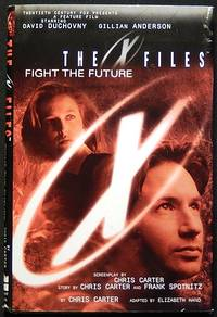 The X Files: Fight the Future; Chris Carter; adapted by Elizabeth Hand