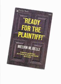 Ready for the Plaintiff: A dramatic and brilliant trial lawyer recreates his colorful life in court )(AKA:  Blood Money ) -by Melvin M Belli ( F E Camps related)