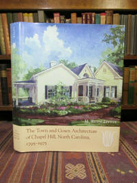 image of The Town and Gown Architecture of Chapel Hill, North Carolina, 1795-1975 (Distributed for the Preservation Society of Chapel Hill)