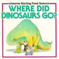 Where Did Dinosaurs Go?