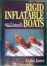 Rigid Inflatable Boats by Colin Jones - Hardcover - 1992 - from Hanselled Books (SKU: 069198)