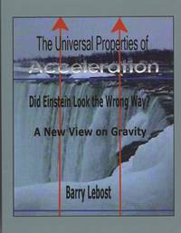 image of The Universal Properties of Acceleration: Did Einstein Look The Wrong Way?