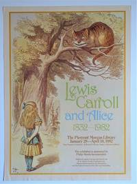 Exhibition Poster: Lewis Carroll and Alice 1832-1982 , The Pierpont Morgan Library, January 28 - April 18, 1982