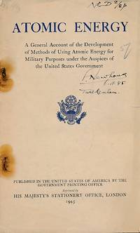 Atomic Energy. A general Account of the Development Methods of Using Atomic Energy for Military Purposes under the Auspices of the United States