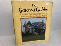 THE GAIETY OF GABLES : Ontario's architectural folk art