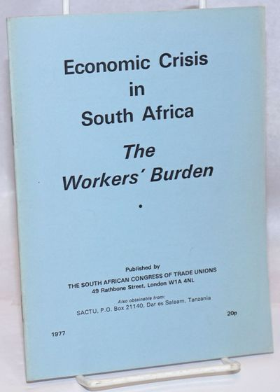 London: The South African Congress of Trade Unions, 1977. 22p., 6x8.25 inches, introduction, memoran...