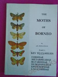 THE MOTHS OF BORNEO Part 1: Key to Families; Families Cossidae, Metarbelidae, Retardidae, Dudgeoneidae, Epipyropidae, Limacodidae.