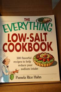 The Everything Low Salt Cookbook Book  300 Flavorful Recipes to Help  Reduce Your Sodium Intake