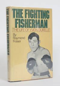 The Fighting Fisherman: The Life of Yvon Durelle