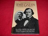 image of The Galts : A Canadian Odyssey Volume 2 [Alexander Tilloch Galt 1817-1893, Elliott Torrance Galt 1850-1928]
