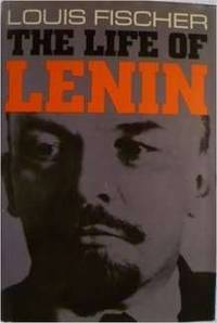 The Life of Lenin by Louis Fischer - Hardcover - from Rose & Thyme NYC and Biblio.com