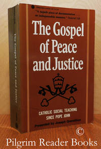 image of The Gospel of Peace and Justice: Catholic Social Teaching Since Pope John.