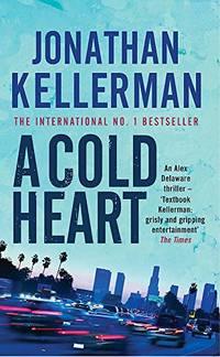 A Cold Heart Alex Delaware series  Book 17: A riveting psychological crime nov