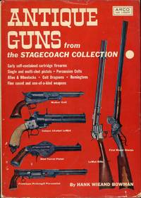 ANTIQUE GUNS FROM THE STAGECOACH COLLECTION
