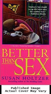 Better Than Sex: A Mystery Featuring Anneke Haagen