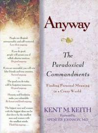 Anyway: the Paradoxical Commandments : Finding Personal Meaning in a Crazy World