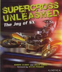 Supercross unleashed: the joy of SX