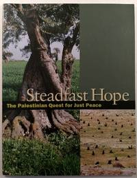 Steadfast Hope - the Palestinian Quest for Just Peace