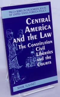 image of Central America and the Law: The Constitution, Civil Liberties and the Courts