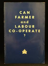 Can Farmer and Labour Co-Operate? A Report of the Farmer-Labour Conference Club Whitesands, June 27 and 28, 1959