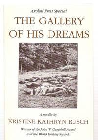 image of THE GALLERY OF HIS DREAMS [A NOVELLA] [AXOLOTL PRESS SPECIAL EDITION]