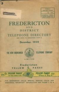 FREDERICTON AND DISTRICT TELEPHONE DIRECTORY, December, 1959 by  Limited New Brunswick Telephone Company - Paperback - 1959 - from Harry E Bagley Books Ltd and Biblio.com
