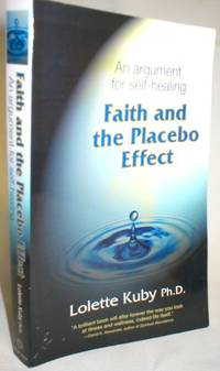 Faith and the Placebo Effect; An Argument for Self-Healing