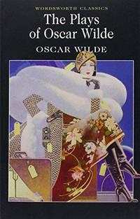 The Plays of Oscar Wilde (Wordsworth Classics) by Oscar Wilde - Paperback - 2000 - from Fleur Fine Books (SKU: 9781840224184)