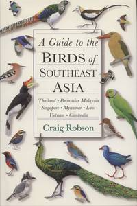 A Guide to the Birds of Southeast Asia: Thailand, Peninsular Malaysia, Singapore, Myanmar, Laos, Vietnam, Cambodia