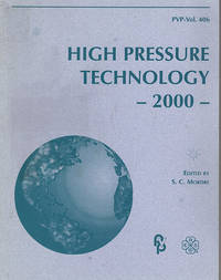 High Pressure Technology, 2000: Presented At the 2000 Asme Pressure Vessels and Piping Conference, Seattle, Washington, July 23-27, 2000 (Pvp Vol 406)