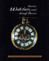 Swiss Watches and Snuf-boxes  17th-20th Centuries