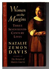 WOMEN ON THE MARGINS: THREE SEVENTEENTH CENTURY LIVES.