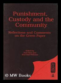 Punishment, Custody and the Community : Reflections and Comments on the Green Paper / Papers...