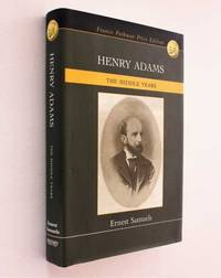 Henry Adams: The Middle Years