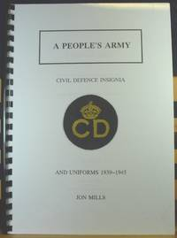 A People's Army, The Insignia And Uniforms Of The Civil Defence General Services 1939 - 1945
