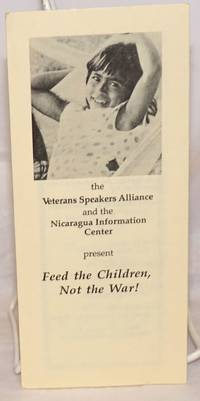image of The Veterans Speakers Alliance and the Nicaragua Information Center Present Feed the Children, Not the War!