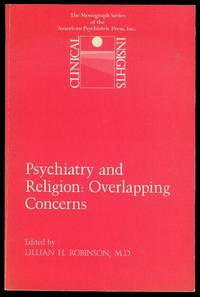 Psychiatry and Religion: Overlapping Concerns