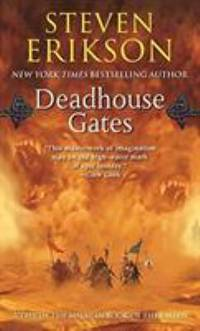 Deadhouse Gates: A Tale of The Malazan Book of the Fallen by Erikson, Steven - 2006