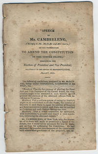 [drop-title] Speech of Mr. Cambreleng, (in reply to Mr. McDuffie and Mr. Storrs,) on the proposition to amend the Constitution of the United States, respecting the election of president and vice president. Delivered in the House of Representatives, March 7, 1826.