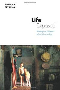 Life Exposed: Biological Citizens after Chernobyl (In-Formation)