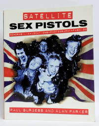 Satellite Sex Pistols - A Book of Memorabilia, Locations, Photography and Fashion [SIGNED by authors]