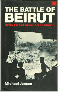 BATTLE OF BEIRUT Why Israel Invaded Lebanon, Jansen, Michael