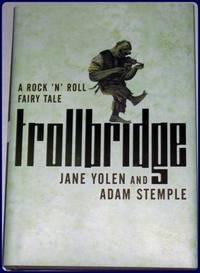 TROLL BRIDGE. A Rock 'N' Roll Fairy Tale.