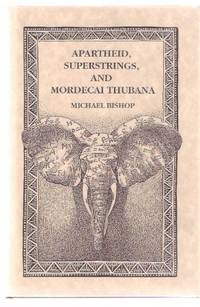 Apartheid, Superstrings and Mordecai Thubana by  Introduction By Lewis Shiner (signed)  Michael (signed) - Signed First Edition - 1989 - from Leonard Shoup  (SKU: 139394)