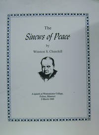 The Sinews of Peace:  A Speech At Westminster College, Fulton, Missouri, 5  March 1946