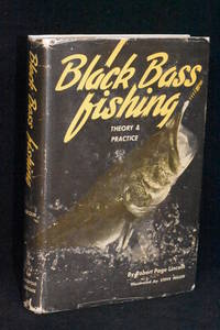 Black Bass Fishing; Theory and Practice